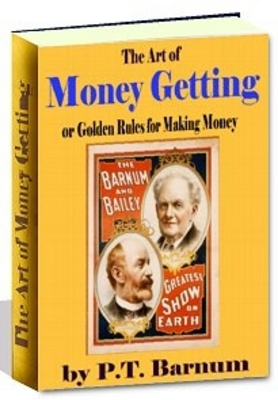 Product picture The Art of Money Getting  OR Golden Rules for Making Money
