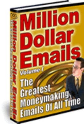 Product picture MILLION DOLLAR EMAILS!THE GREATEST MONEY MAKING EMAILS  EVER